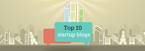 Top 10 Startup Blogs to kick start your startup business