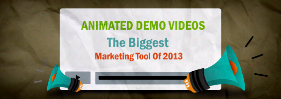 Animated Demo Videos Are the Biggest Marketing Tool Of 2013