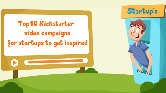 Top 10 Kickstarter video campaigns for startups to get inspired