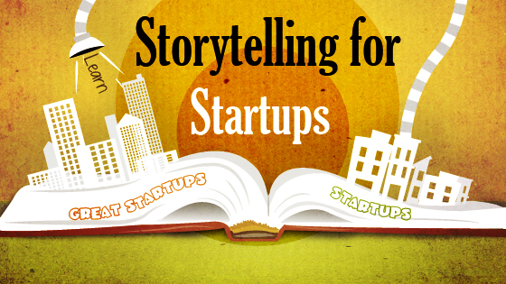 Storytelling for Startups: 10 Tips to learn from great startups