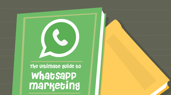 The ultimate guide to Whatsapp Marketing