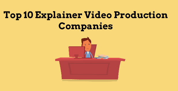 Top 10 explainer video production companies