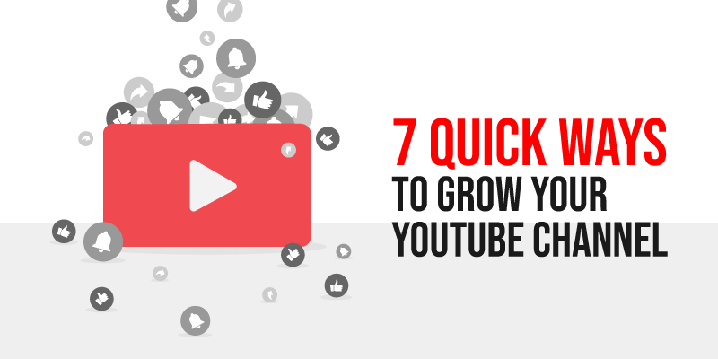7 Quick Ways to Grow your YouTube Channel!